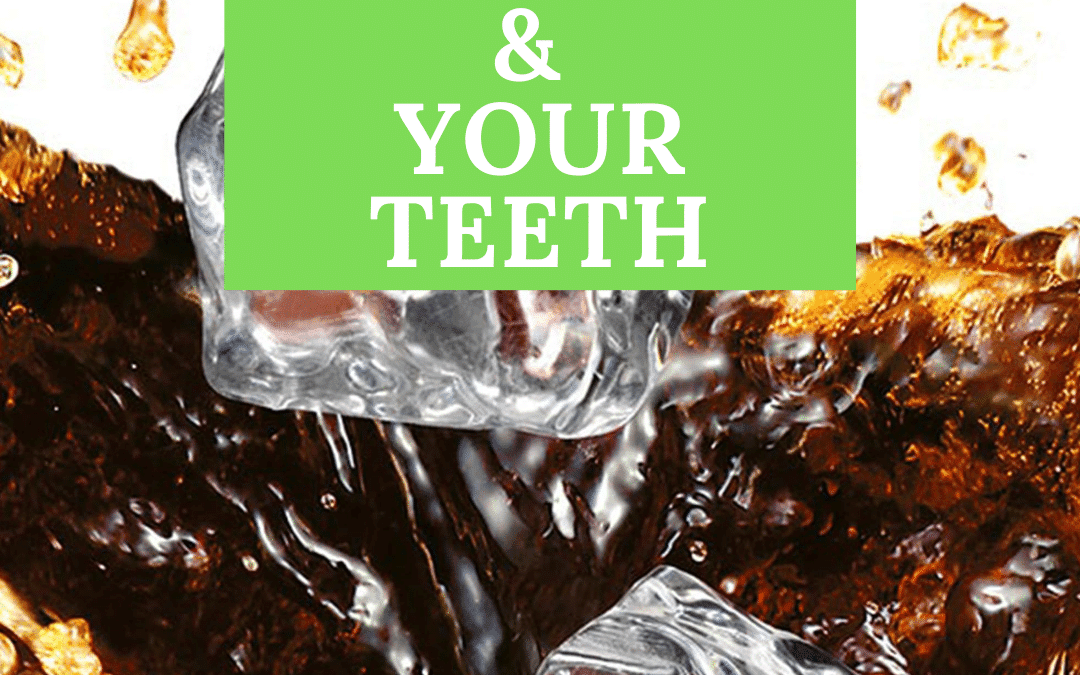 Soft Drinks and Your Teeth